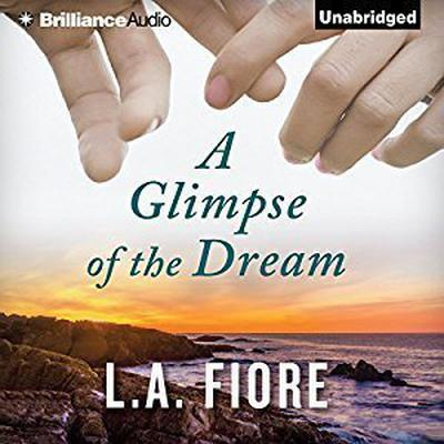 A Glimpse of the Dream Audiobook, by L.A. Fiore
