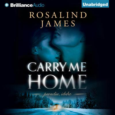 Carry Me Home Audiobook, by Rosalind James