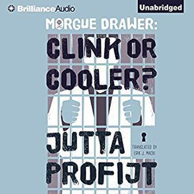 Morgue Drawer: Clink or Cooler? Audiobook, by Jutta Profijt