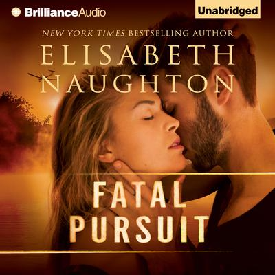 Fatal Pursuit Audiobook, by Elisabeth Naughton