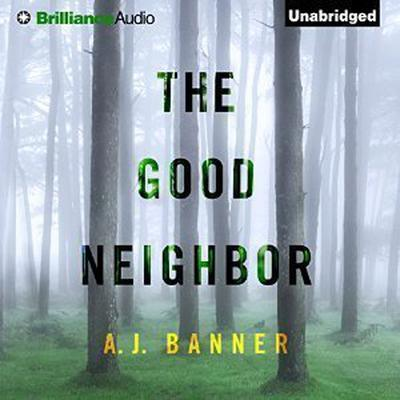 The Good Neighbor Audiobook, by A. J. Banner