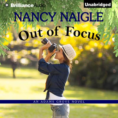 Out of Focus Audiobook, by Nancy Naigle