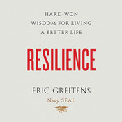 Resilience: Hard-Won Wisdom for Living a Better Life Audiobook, by Eric Greitens