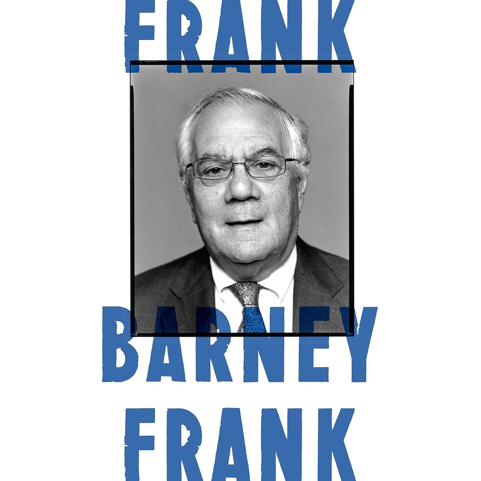 Printable Frank: A Life in Politics from the Great Society to Same-Sex Marriage Audiobook Cover Art