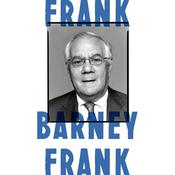 Frank: A Life in Politics from the Great Society to Same-Sex Marriage Audiobook, by Barney Frank
