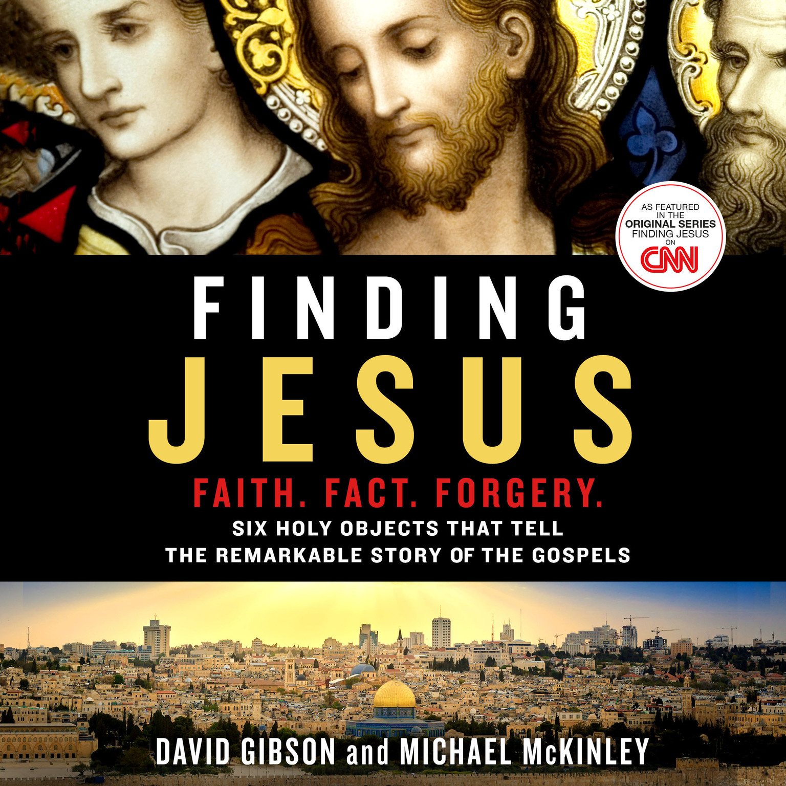 Printable Finding Jesus: Faith. Fact. Forgery.: Six Holy Objects That Tell the Remarkable Story of the Gospels Audiobook Cover Art