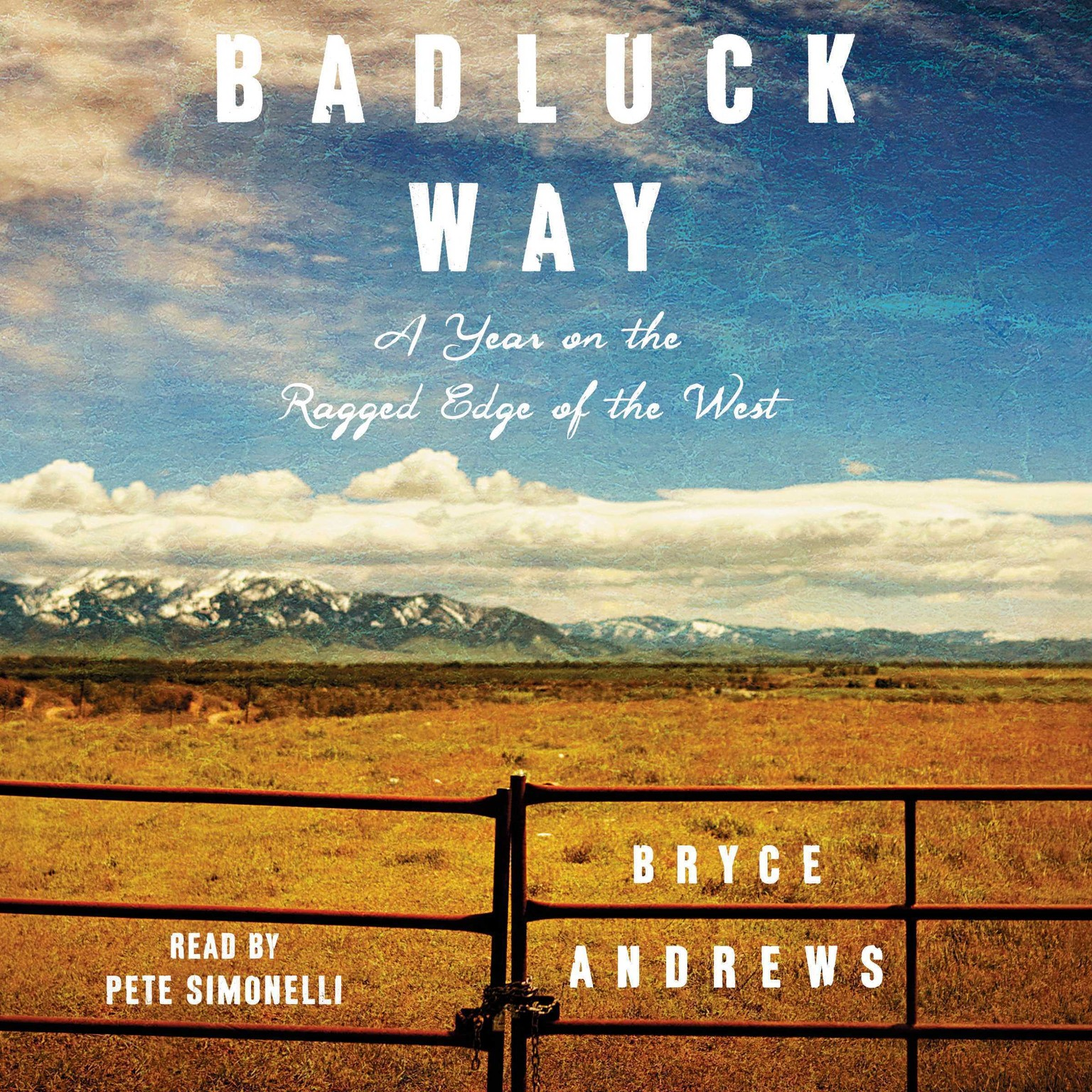 Printable Badluck Way: A Year on the Ragged Edge of the West Audiobook Cover Art
