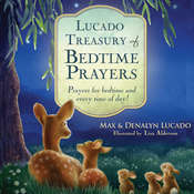Lucado Treasury of Bedtime Prayers: Prayers for Bedtime and Every Time of Day!, by Max Lucado