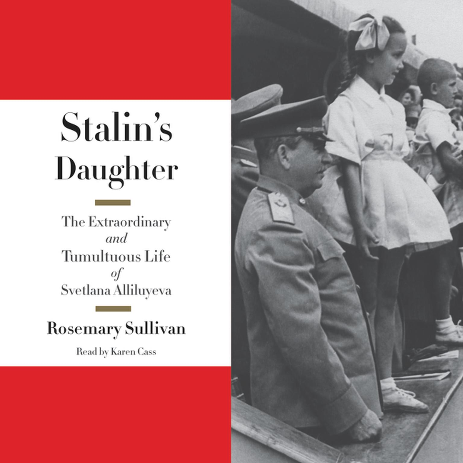 Printable Stalin's Daughter: The Extraordinary and Tumultuous Life of Svetlana Alliluyeva Audiobook Cover Art