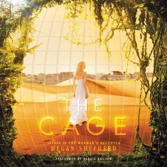 The Cage Audiobook, by Megan Shepherd