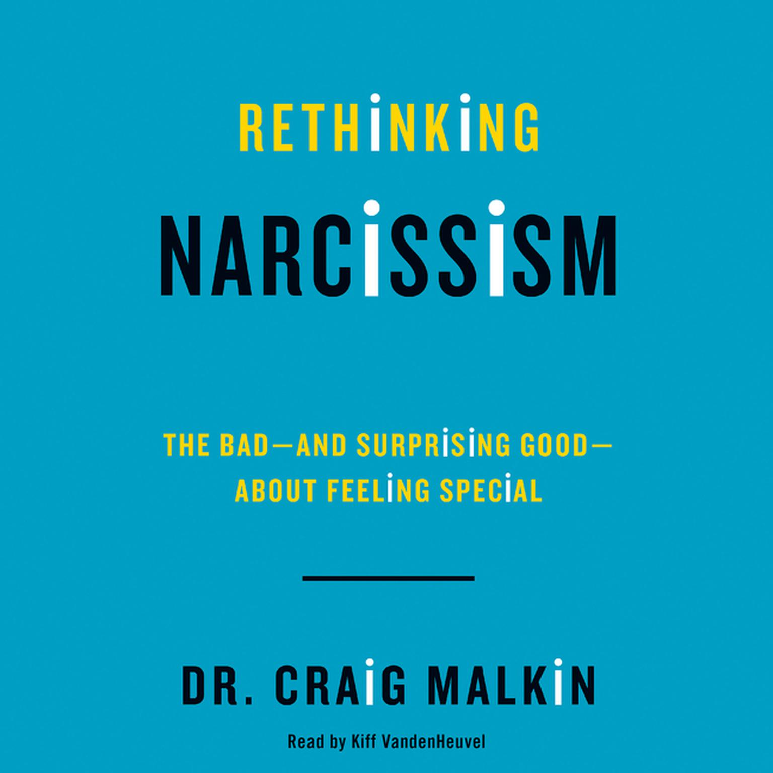 Printable Rethinking Narcissism: The Bad-and Surprising Good-About Feeling Special Audiobook Cover Art