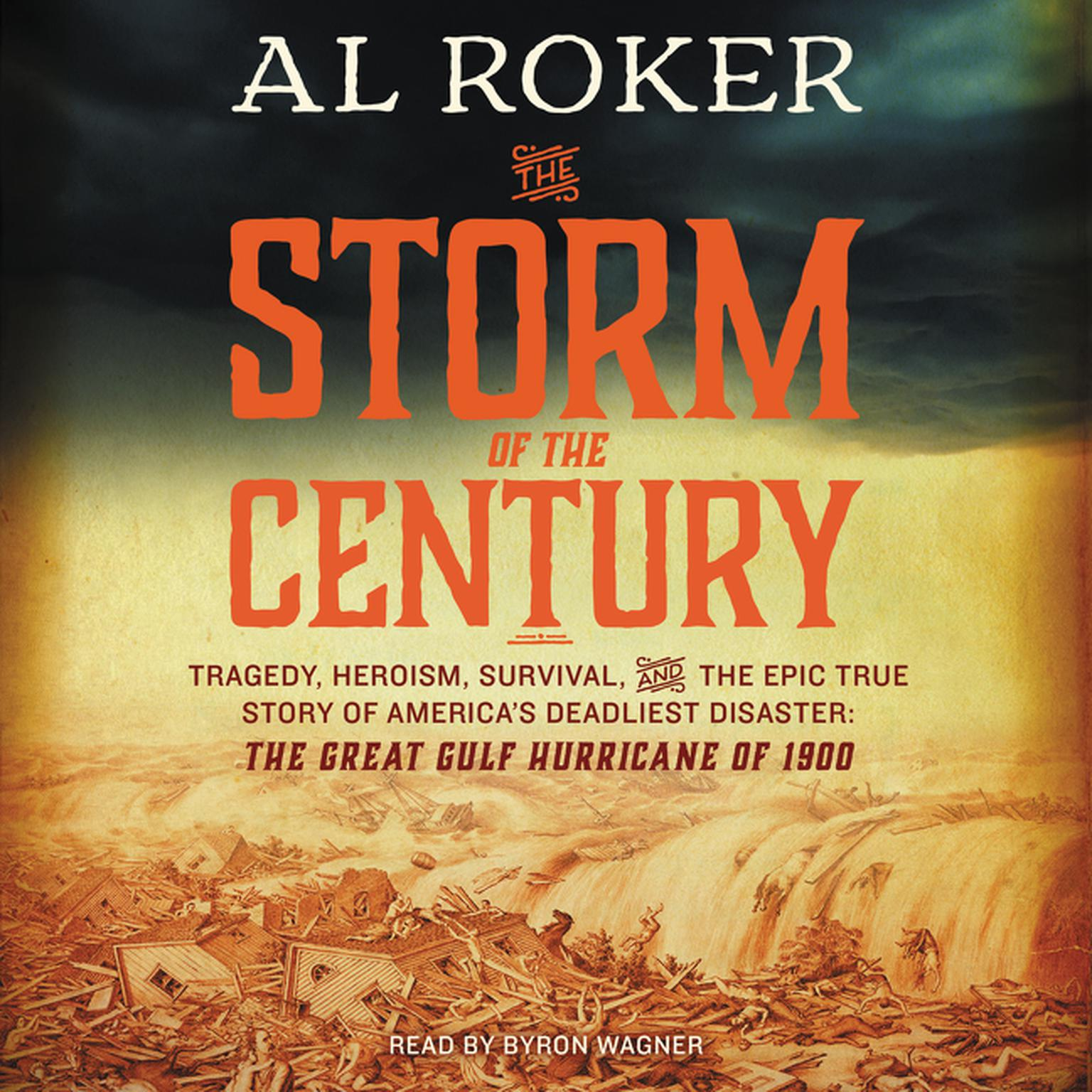 Printable The Storm of the Century: Tragedy, Heroism, Survival, and the Epic True Story of America's Deadliest Natural Disaster—the Great Gulf Hurricane of 1900 Audiobook Cover Art