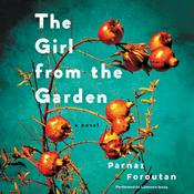 The Girl from the Garden: A Novel, by Parnaz Foroutan