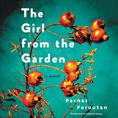 The Girl from the Garden: A Novel Audiobook, by Parnaz Foroutan