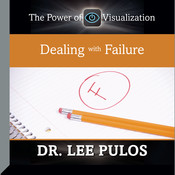Dealing with Failure: The Power of Visualization Audiobook, by Lee Pulos