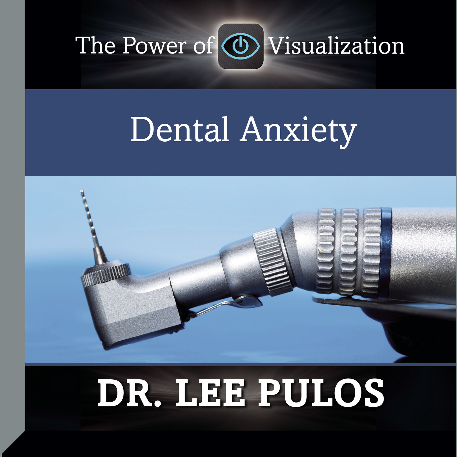 Printable Dental Anxiety: The Power of Visualization Audiobook Cover Art