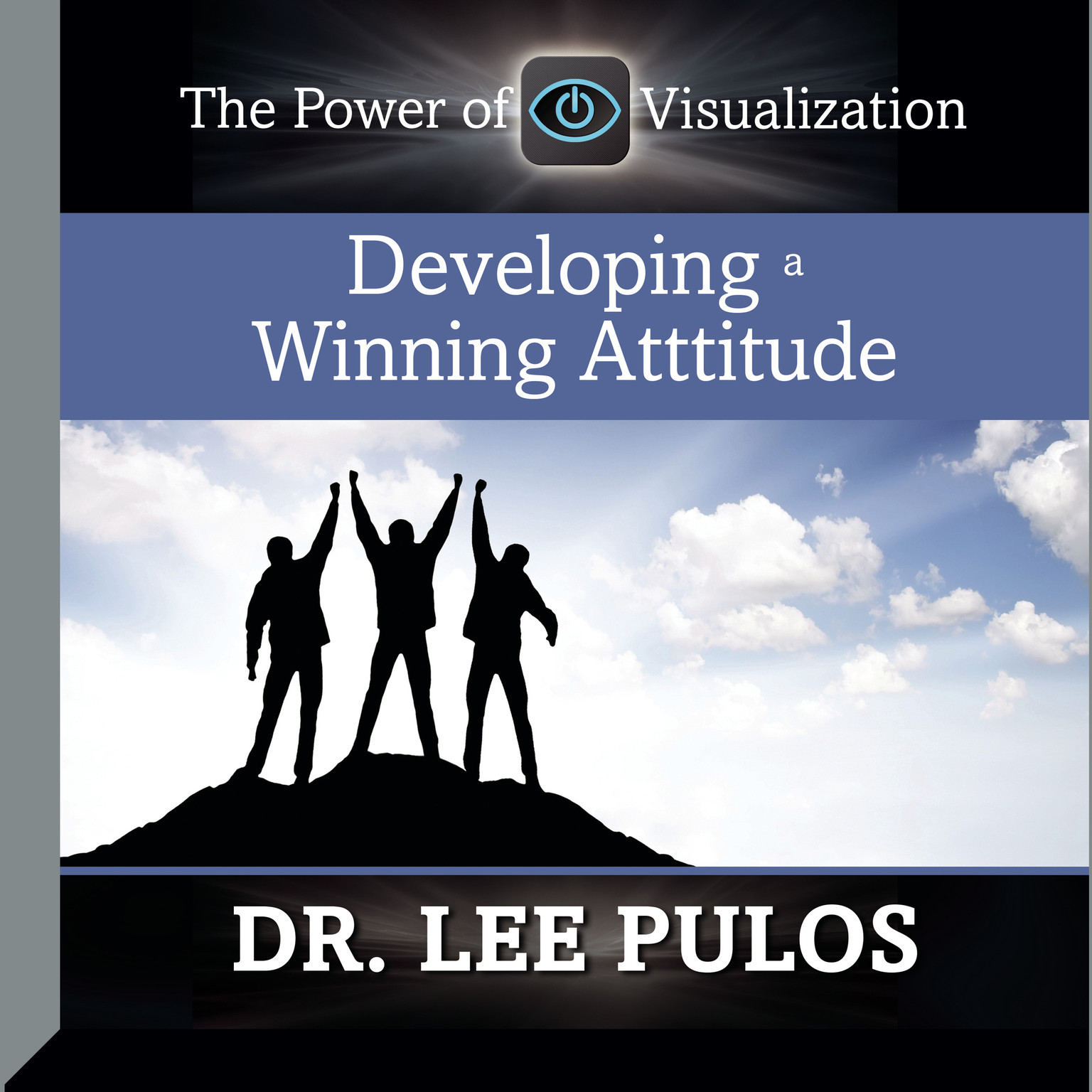 Printable Developing a Winning Attitude: The Power of Visualization Audiobook Cover Art