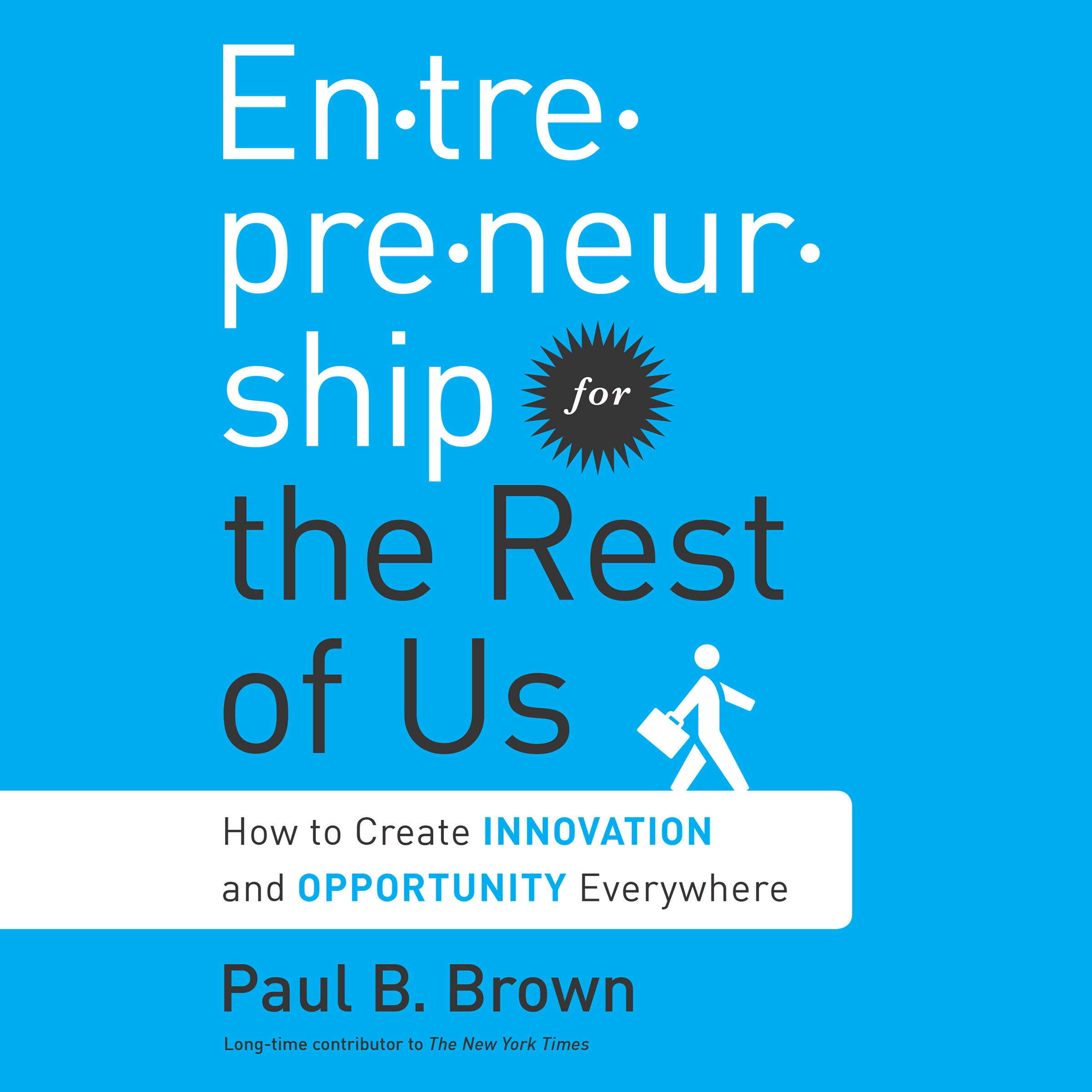 Printable Entrepreneurship for the Rest Us: How to Create Innovation and Opportunity Everywhere Audiobook Cover Art