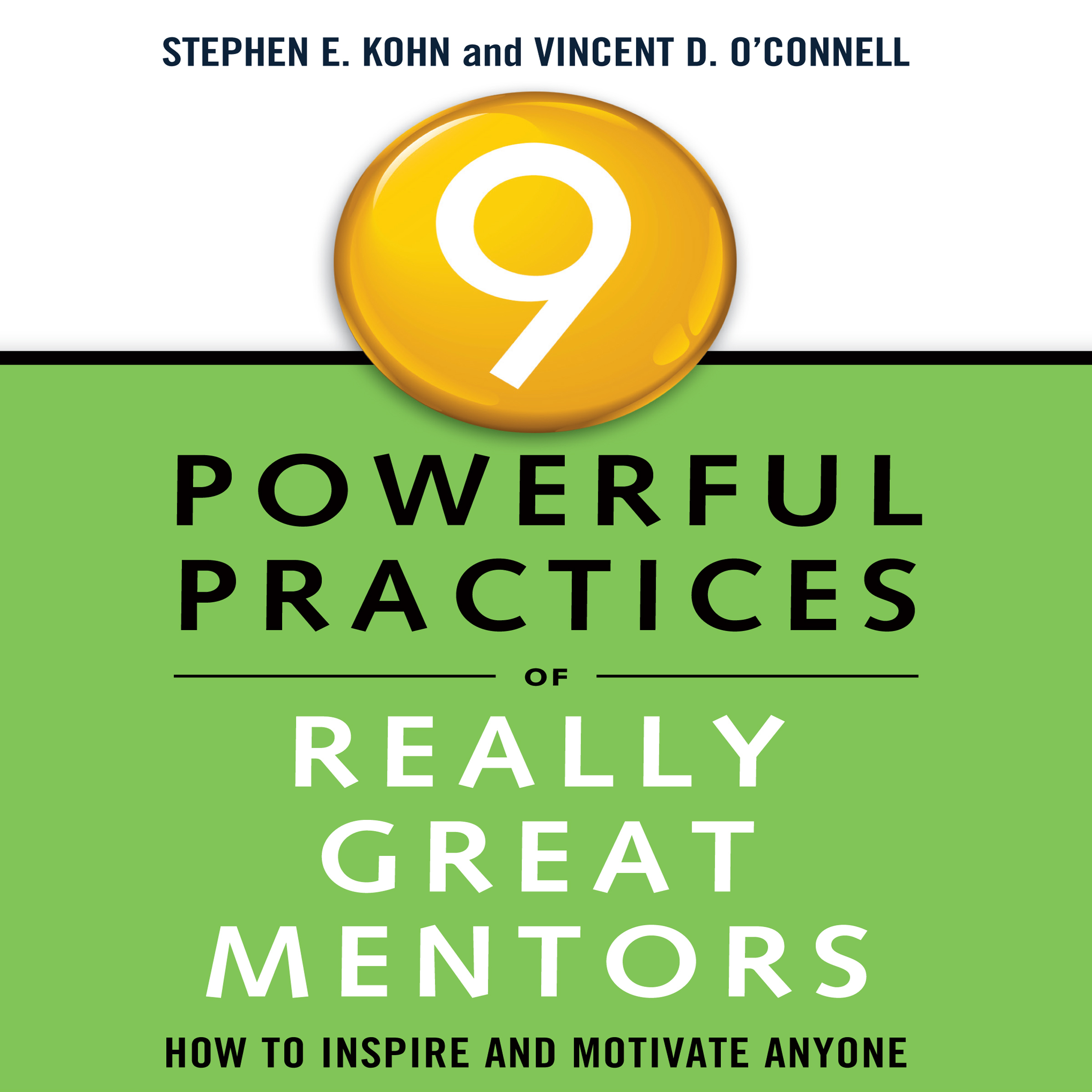 Printable 9 Powerful Practices of Really Great Mentors: How to Inspire and Motivate Anyone Audiobook Cover Art