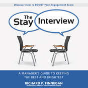 The Stay Interview: A Manager's Guide to Keeping the Best and Brightest Audiobook, by Richard P. Finnegan