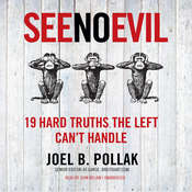 See No Evil: 19 Hard Truths the Left Can't Handle, by Joel B. Pollak
