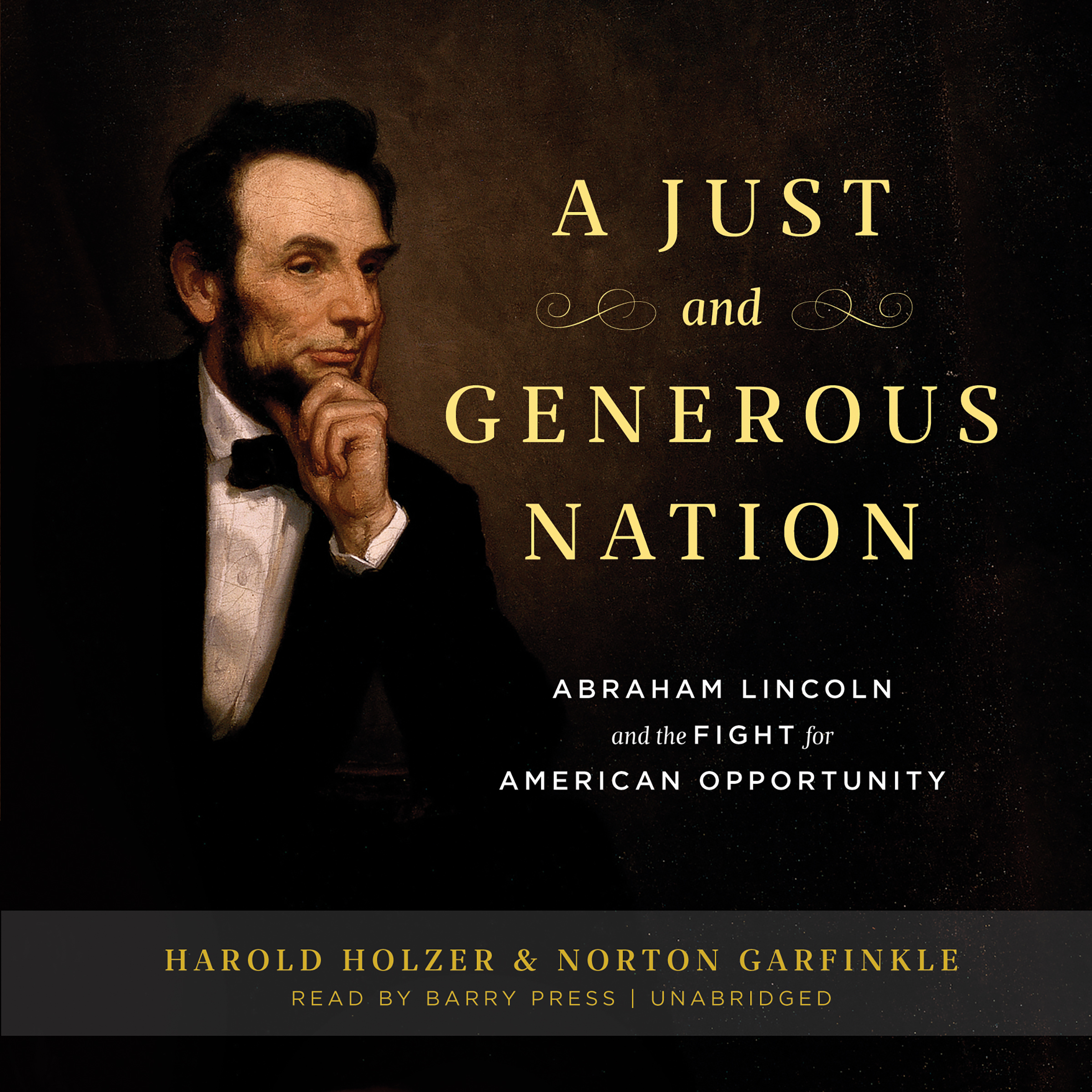 Printable A Just and Generous Nation: Abraham Lincoln and the Fight for American Opportunity Audiobook Cover Art