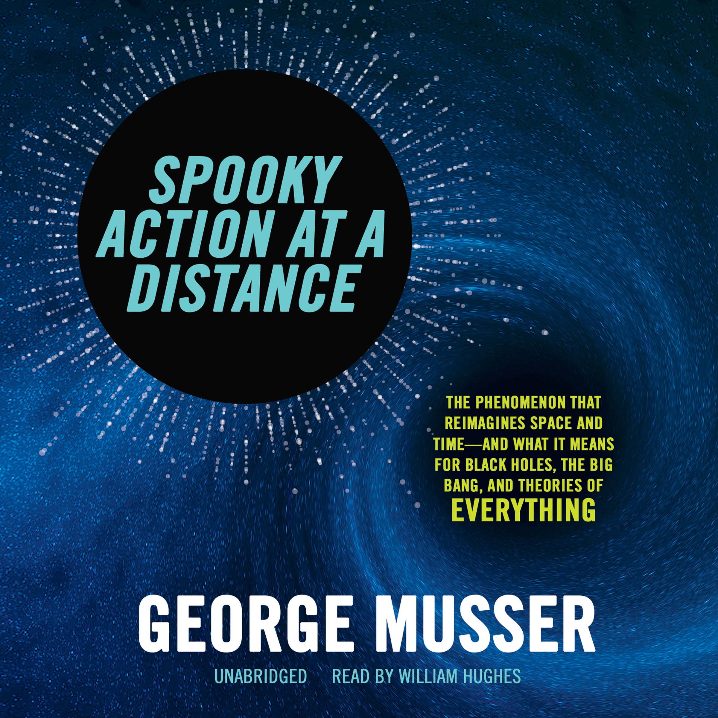 Printable Spooky Action at a Distance: The Phenomenon That Reimagines Space and Time—and What It Means for Black Holes, the Big Bang, and Theories of Everything Audiobook Cover Art
