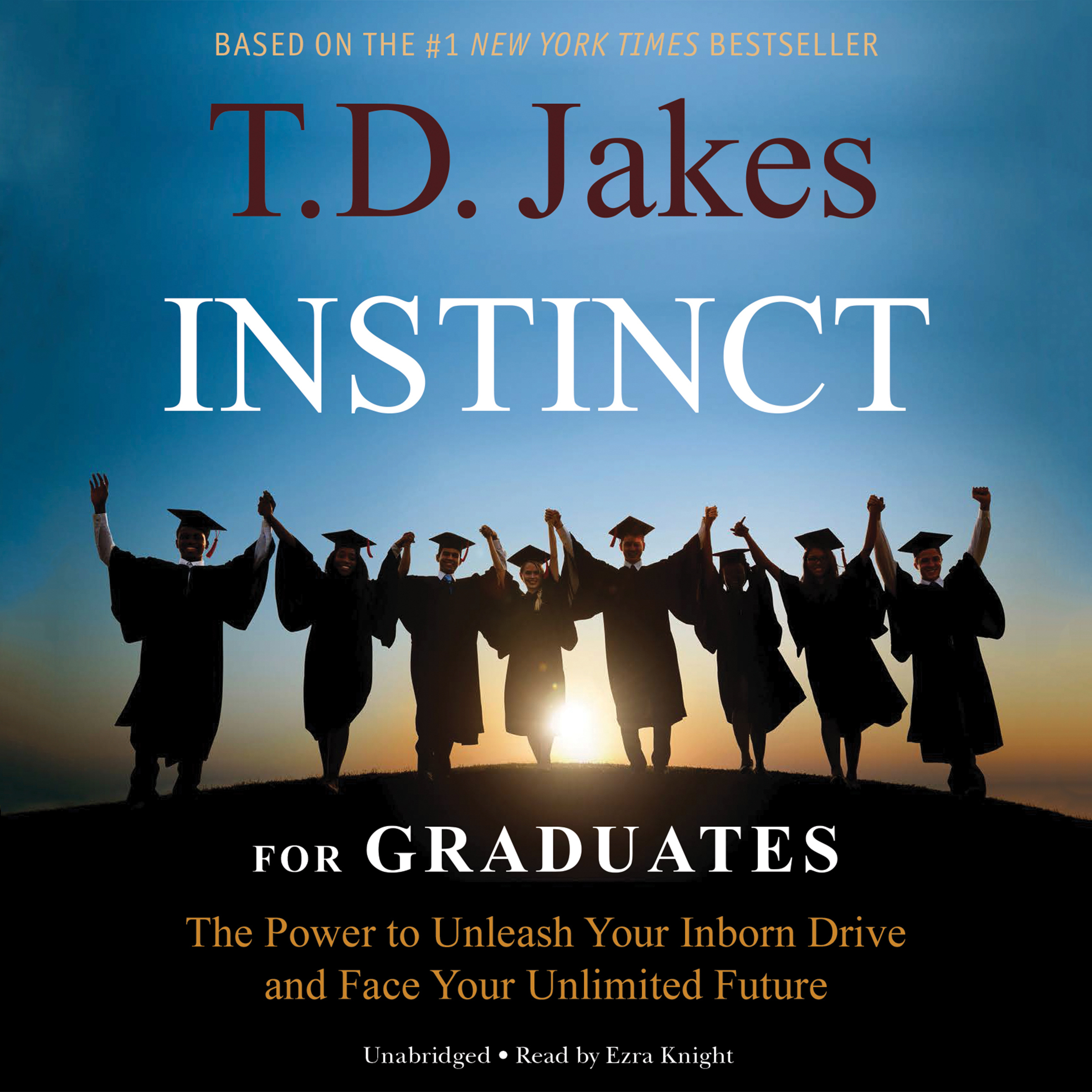 Printable Instinct for Graduates: The Power to Unleash Your Inborn Drive and Face Your Unlimited Future Audiobook Cover Art