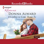 A Cowboy to Come Home To, by Donna Alward