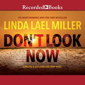 Don't Look Now, by Linda Lael Miller