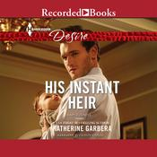 His Instant Heir Audiobook, by Katherine Garbera