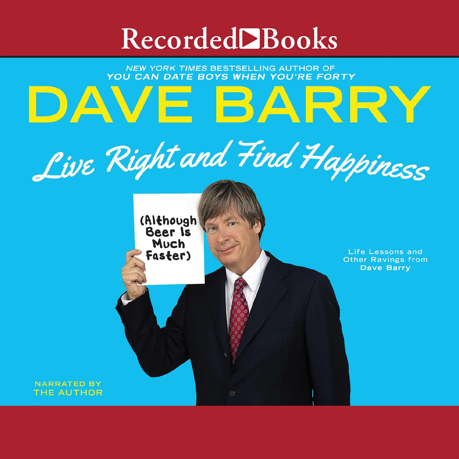 Printable Live Right and Find Happiness (Although Beer Is Much Faster) Audiobook Cover Art