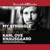 My Struggle, Book Two: A Man in Love Audiobook, by Karl Ove Knausgaard