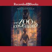 The Zoo at the Edge of the World Audiobook, by Eric Kahn Gale