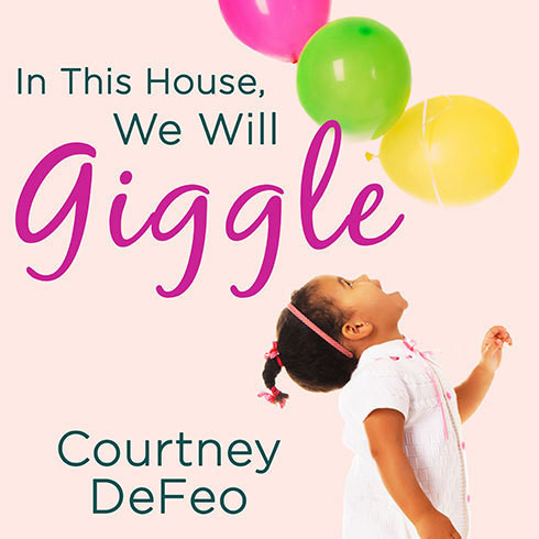 Printable In This House, We Will Giggle: Making Virtues, Love, & Laughter a Daily Part of Your Family Life Audiobook Cover Art