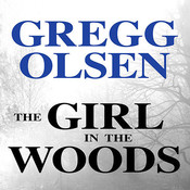 The Girl in the Woods, by Gregg Olsen