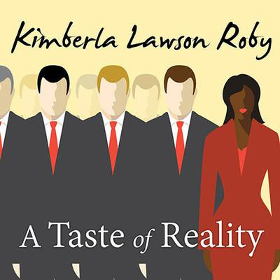 A Taste of Reality: A Novel Audiobook, by Kimberla Lawson Roby