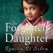The Forgotten Daughter, by Renita D'Silva
