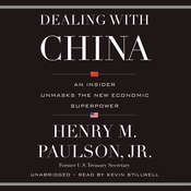 Dealing with China: An Insider Unmasks the New Economic Superpower, by Henry M. Paulson