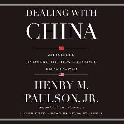 Dealing with China: An Insider Unmasks the New Economic Superpower Audiobook, by Henry M. Paulson