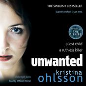 Unwanted: A Novel, by Kristina Ohlsson