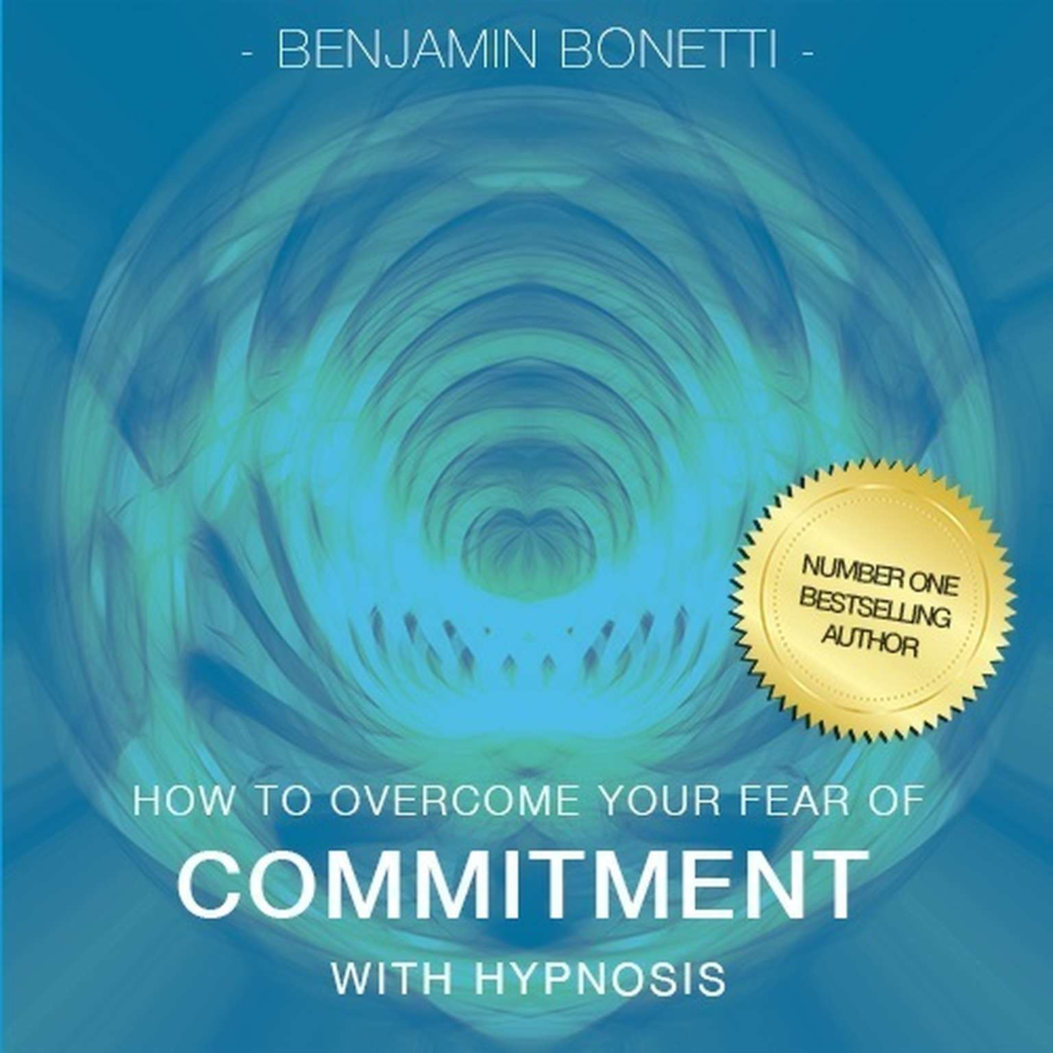 Printable How to Overcome Your Fear of Commitment with Hypnosis Audiobook Cover Art