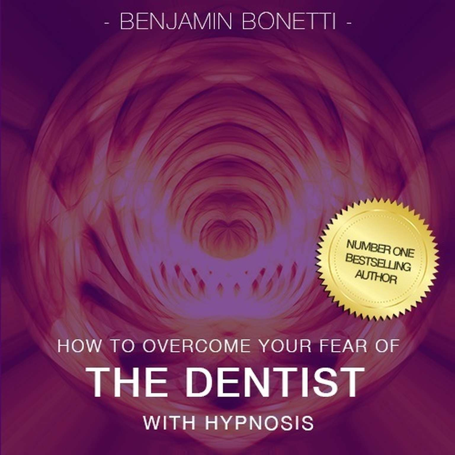Printable Overcome Your Fear of the Dentist with Hypnosis Audiobook Cover Art
