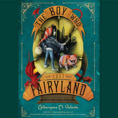The Boy Who Lost Fairyland Audiobook, by Catherynne M. Valente