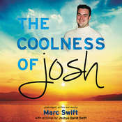 The Coolness of Josh Audiobook, by Marc Swift