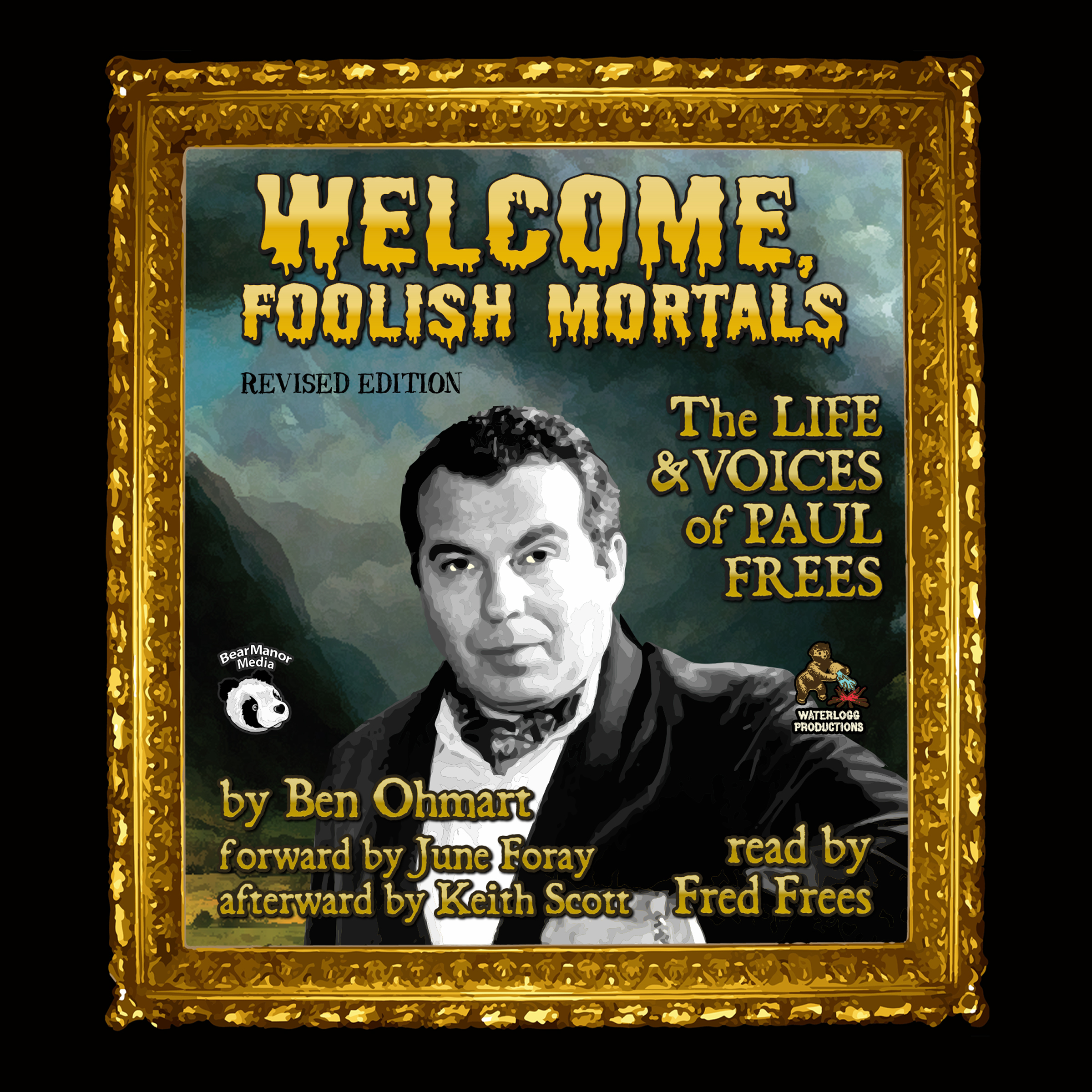 Printable Welcome, Foolish Mortals, Revised Edition: The Life and Voices of Paul Frees Audiobook Cover Art