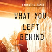 What You Left Behind Audiobook, by Samantha Hayes
