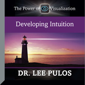 Developing Intuition: The Power of Visualization Audiobook, by Lee Pulos