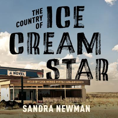 The Country of Ice Cream Star Audiobook, by Sandra Newman