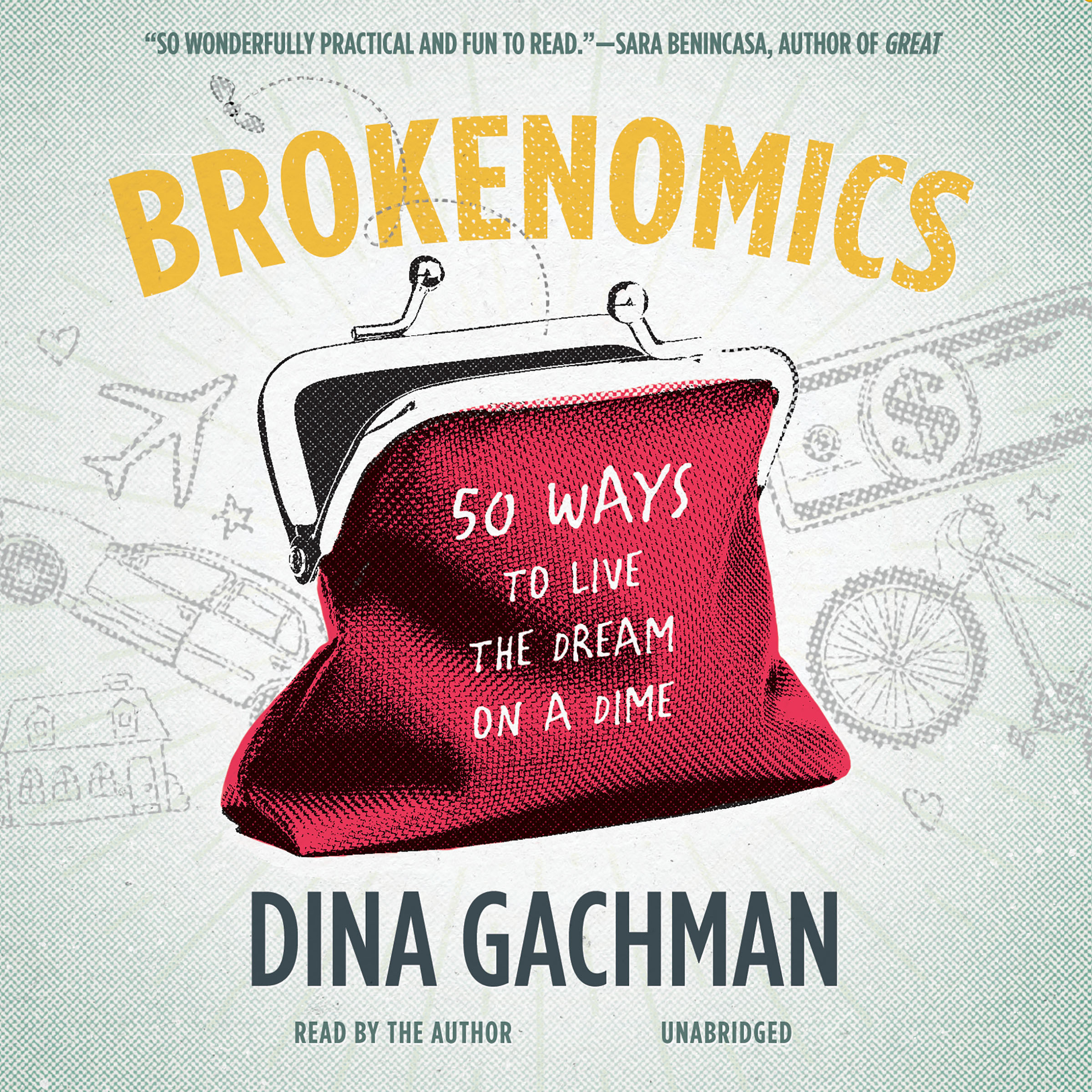 Printable Brokenomics: 50 Ways to Live the Dream on a Dime Audiobook Cover Art